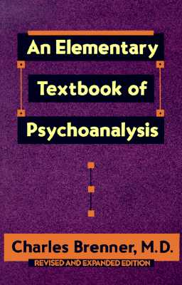 An Elementary Textbook of Psychoanalysis By Brenner, Charles