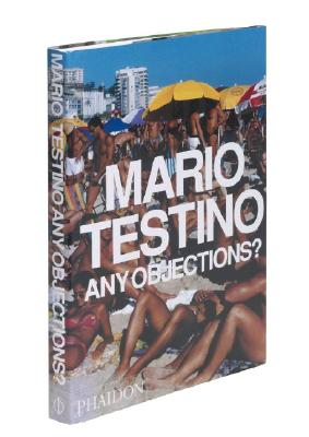 Any Objections? By Testino, Mario
