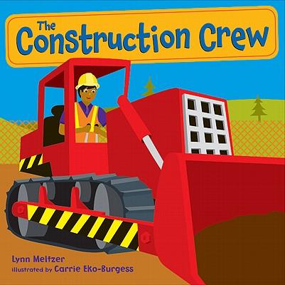 The Construction Crew By Meltzer, Lynn/ Eko-burgess, Carrie (ILT)